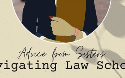 Advice From Sisters: Navigating Law School